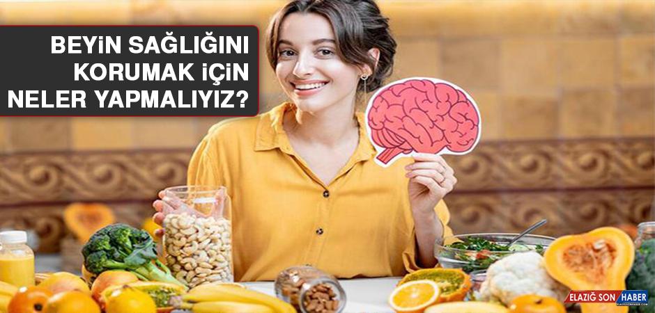 Beyin sağlığını korumak için neler yapmalıyız?