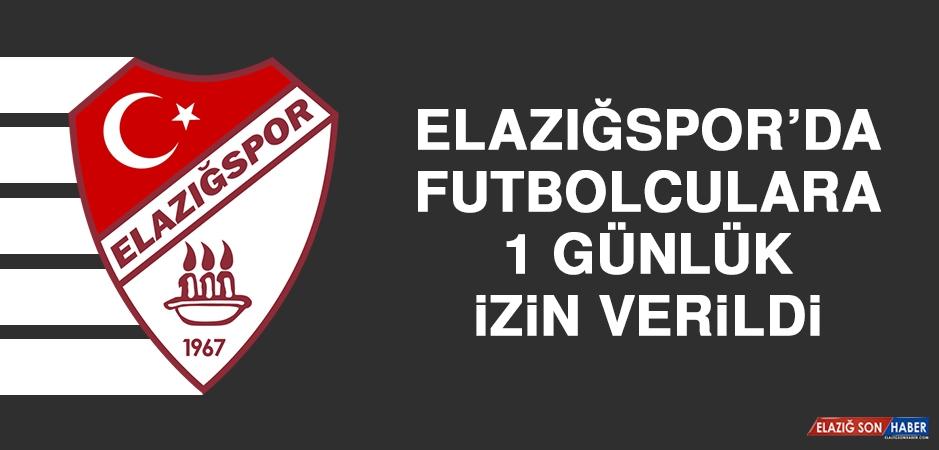 Elazığspor'da Futbolculara 1 Günlük İzin Verildi