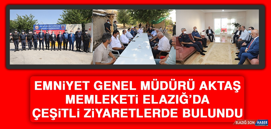 Emniyet Genel Müdürü Aktaş Memleketi Elazığ'da Çeşitli Ziyaretlerde Bulundu