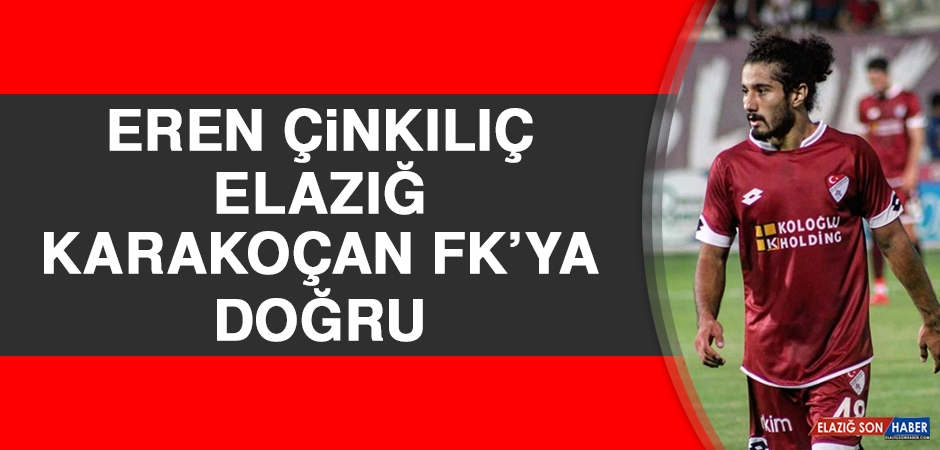 Eren Çinkılıç Elazığ Karakoçan FK'ya Doğru