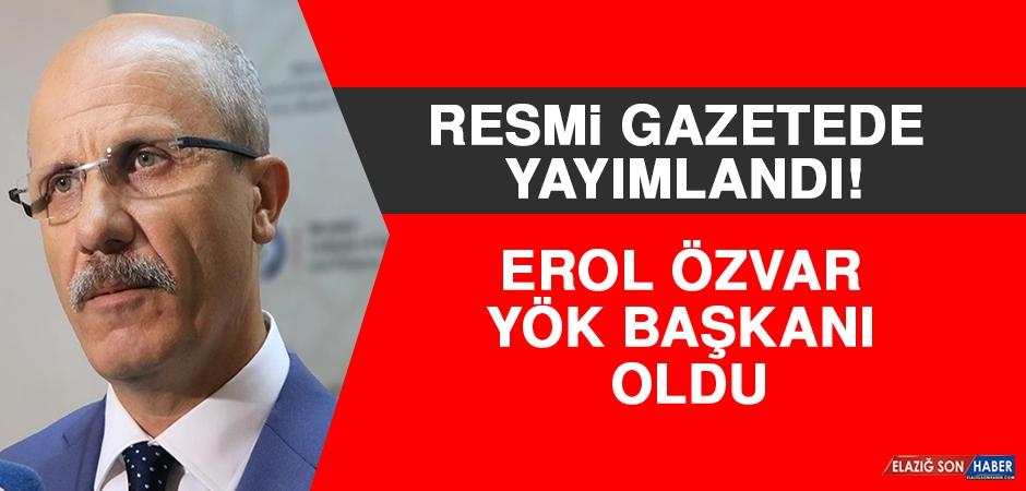 Erol Özvar, Yök Başkanlığı'na Atandı