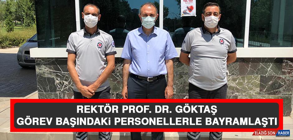 Rektör Prof. Dr. Göktaş, Görev Başındaki Personellerle Bayramlaştı