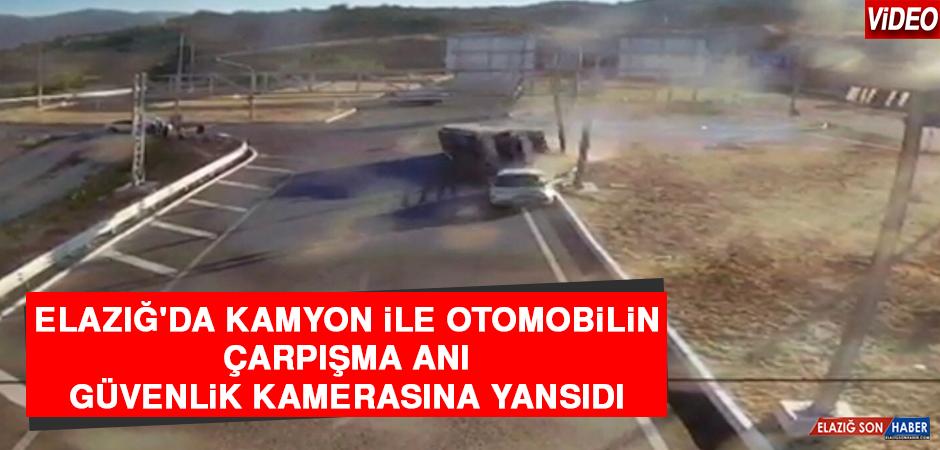 Elazığ'da Kamyon İle Otomobilin Çarpışma Anı Güvenlik Kamerasına Yansıdı