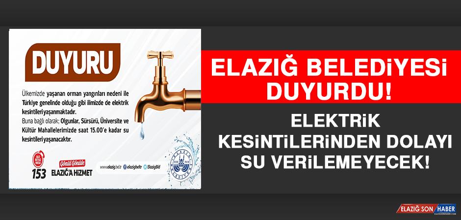 Elazığ'da Elektrik Kesintilerinden Dolayı Su Verilemeyecek