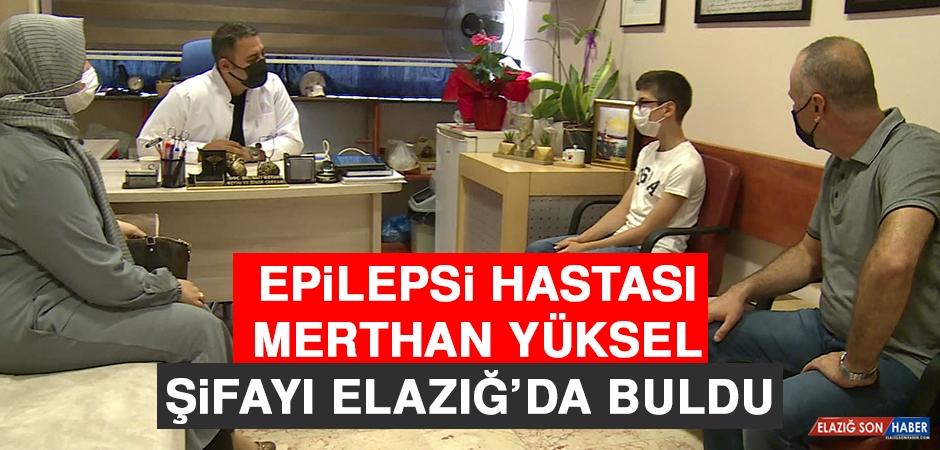Epilepsi Hastası Yüksel, Şifayı Elazığ'da Buldu