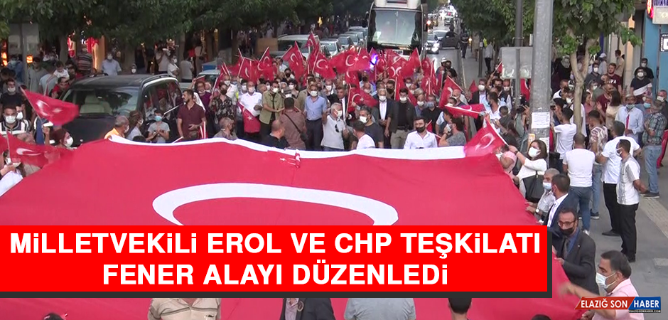 Milletvekili Erol ve CHP Teşkilatı Fener Alayı Düzenledi