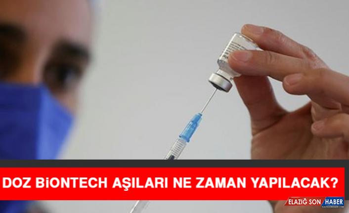 3. Doz Biontech Aşıları Ne Zaman Yapılacak?