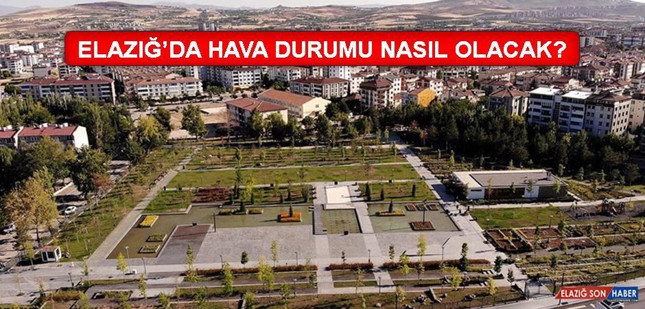 9 Eylül'de Elazığ'da Hava Durumu Nasıl Olacak?