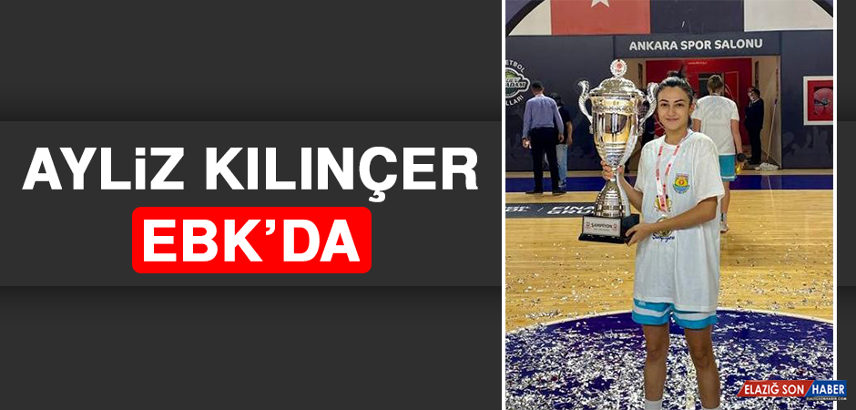 Ayliz Kılınçer EBK'da