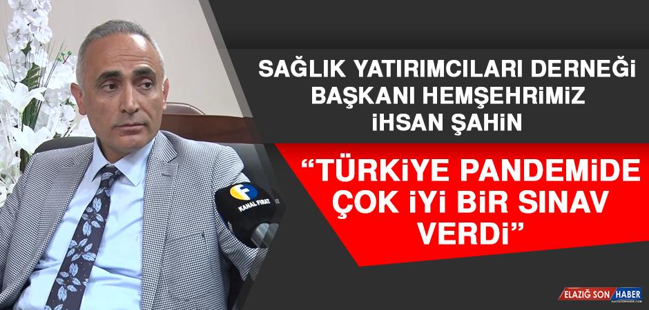 Başkan Şahin: Türkiye Pandemide Çok İyi Bir Sınav Verdi