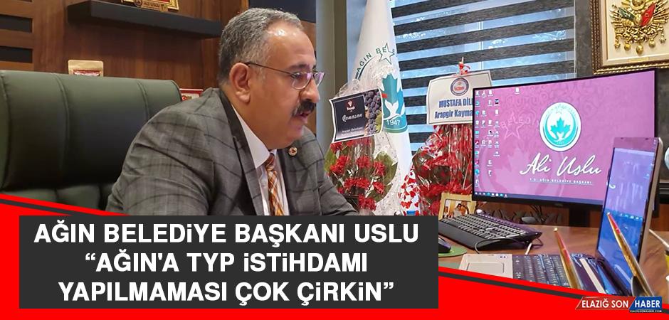 Başkan Uslu: Ağın'a TYP İstihdamı Yapılmaması Çok Çirkin