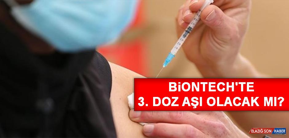 Biontech'te 3. doz aşı olacak mı?