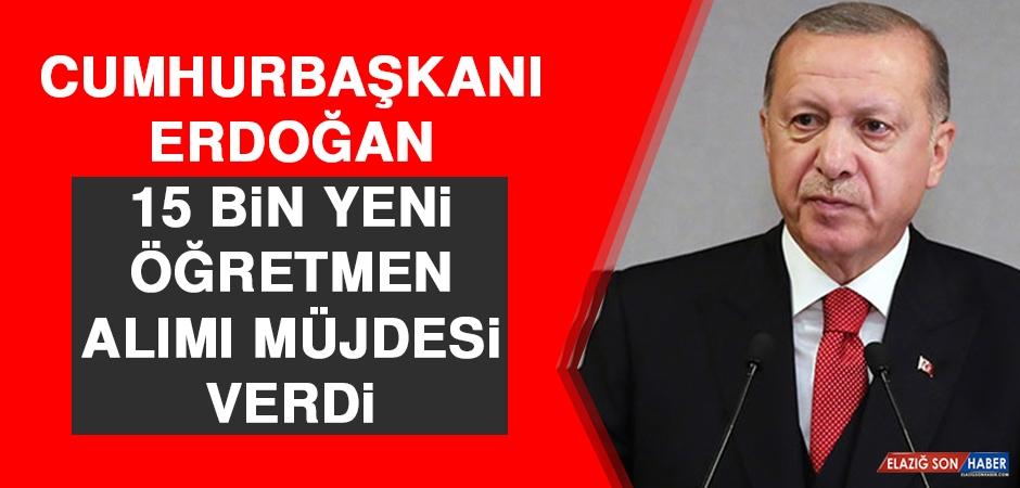 Cumhurbaşkanı Erdoğan 15 Bin Yeni Öğretmen Alımı Müjdesi Verdi