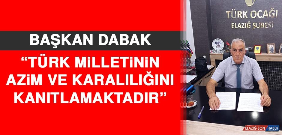Dabak: Türk Milletinin Azim Ve Karalılığını Kanıtlamaktadır