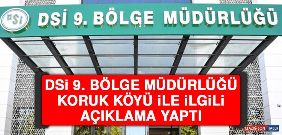 DSİ 9. Bölge Müdürlüğü Koruk Köyü İle İlgili Açıklama Yaptı