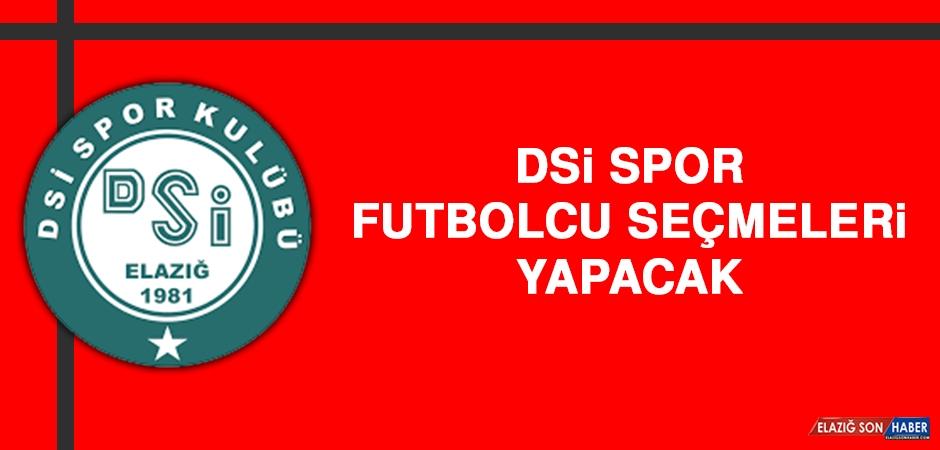 DSİ Spor, Futbolcu Seçmeleri Yapacak