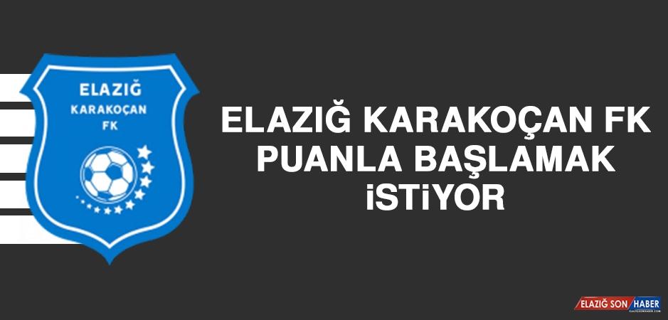 Elazığ Karakoçan FK, Puanla Başlamak İstiyor