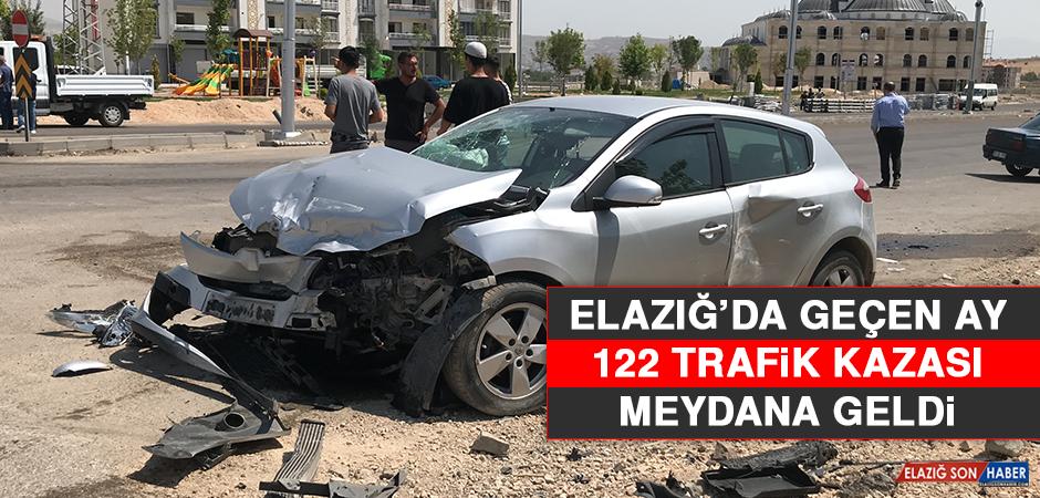 Elazığ'da Geçen Ay 122 Trafik Kazası Meydana Geldi