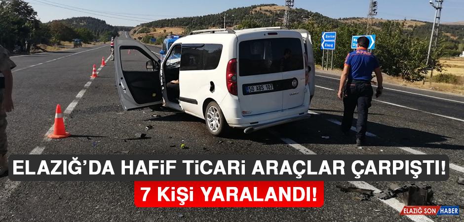 Elazığ'da Hafif Ticari Araçlar Çarpıştı: 7 Yaralı