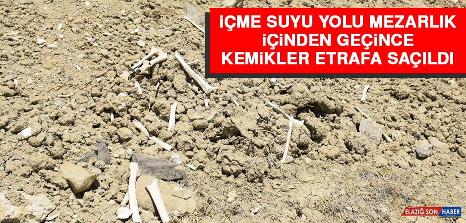 Elazığ'da İçme Suyu Yolu Mezarlık İçinden Geçince, Kemikler Etrafa Saçıldı