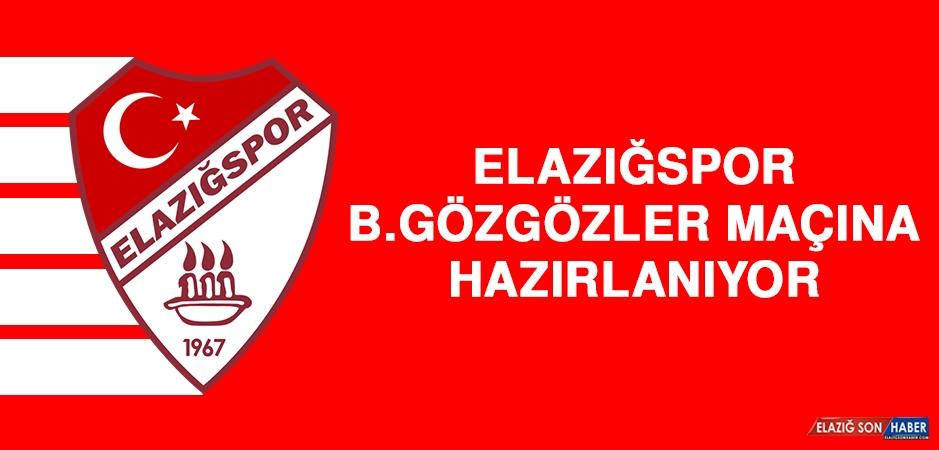 Elazığspor, B.Gözgözler Maçına Hazırlanıyor