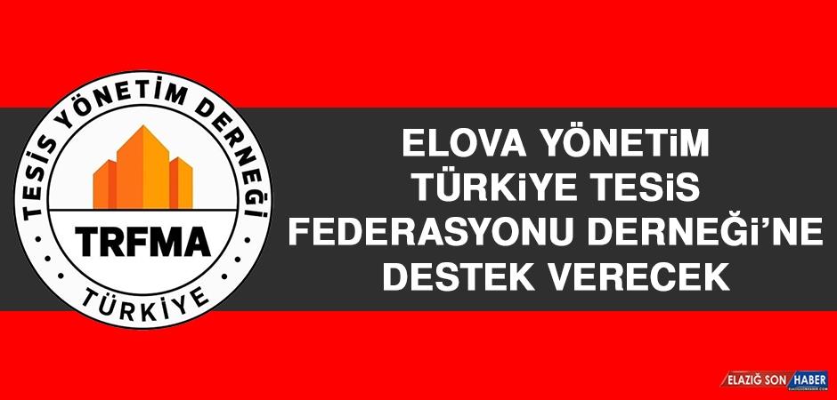 ELOVA Yönetim Türkiye Tesis Federasyonu Derneği'ne Destek Verecek