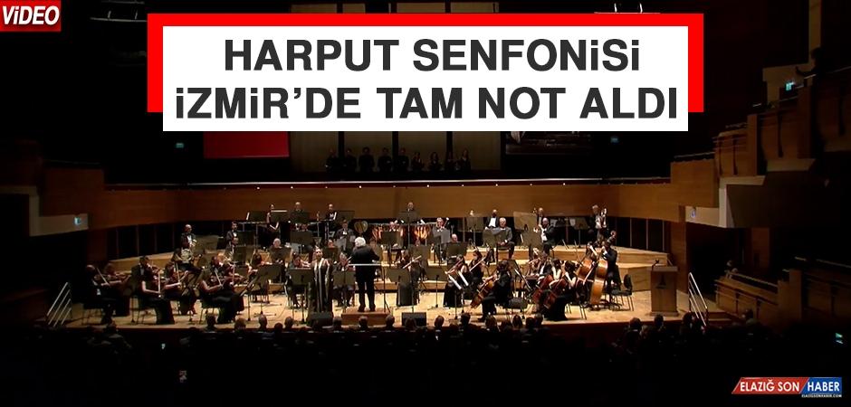 Harput Senfonisi İzmir'de Tam Not Aldı