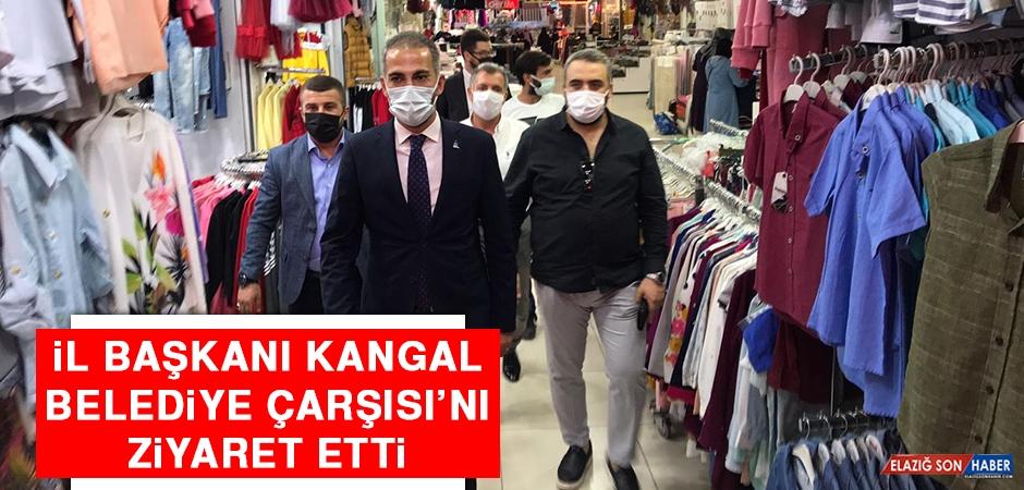 İl Başkanı Kangal Belediye Çarşısı'nı Ziyaret Etti