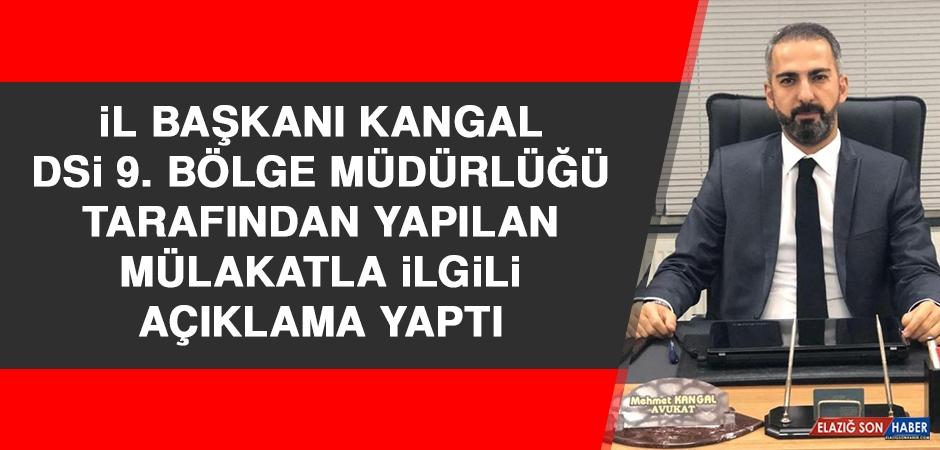 İl Başkanı Kangal Mülakatla İlgili Açıklama Yaptı