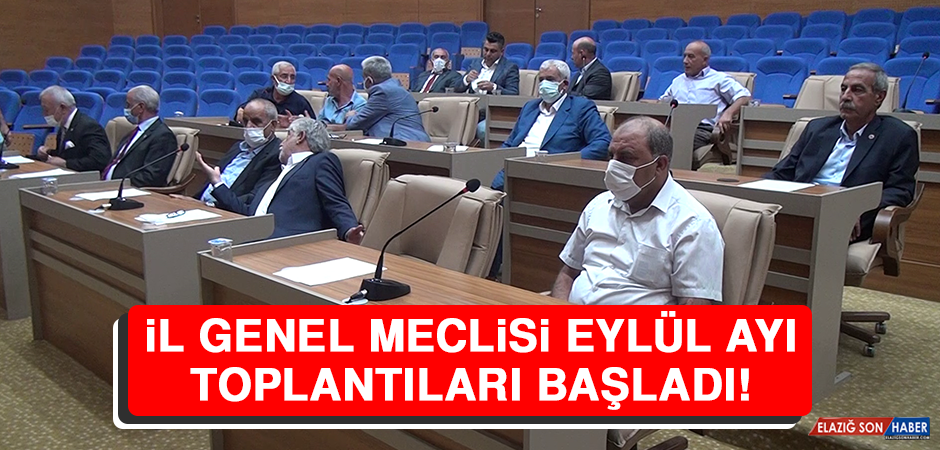 İl Genel Meclisi Eylül Ayı Toplantıları Başladı