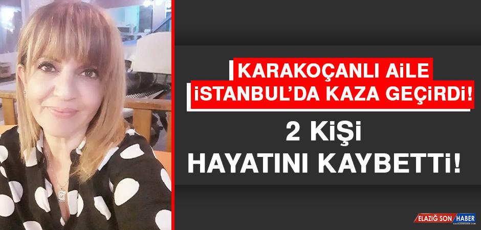 Karakoçanlı Aile İstanbul'da Kaza Geçirdi: 2 Kişi Hayatını Kaybetti