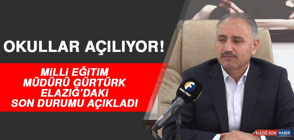 Milli Eğitim Müdürü Gürtürk, Elazığ'daki Son Durumu Açıkladı