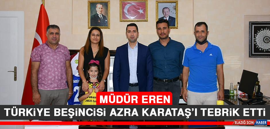 Müdür Eren, Türkiye Beşincisi Azra Karataş'ı Tebrik Etti