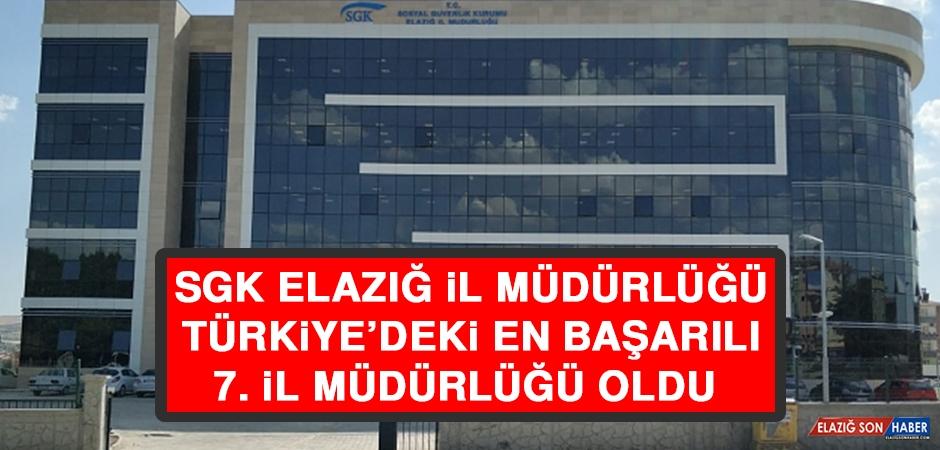 SGK Elazığ İl Müdürlüğü, Türkiye'deki En Başarılı 7. İl Müdürlüğü Oldu