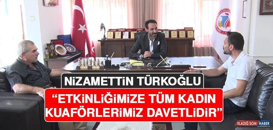 Türkoğlu: Etkinliğimize Tüm Kadın Kuaförlerimiz Davetlidir