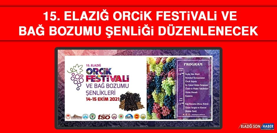 15. Elazığ Orcik Festivali ve Bağ Bozumu Şenliği Düzenlenecek