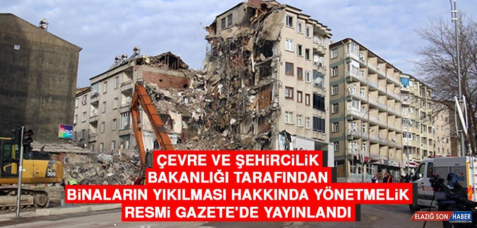 Çevre ve Şehircilik Bakanlığı Tarafından Binaların Yıkılması Hakkında Yönetmelik Resmi Gazete'de Yayınlandı