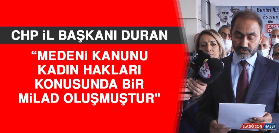 CHP İl Başkanı Duran: Medeni Kanunu Kadın Hakları Konusunda Bir Milad Oluşmuştur