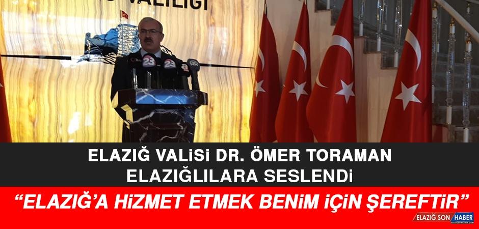 Elazığ Valisi Dr. Ömer Toraman, Elazığlılara Seslendi