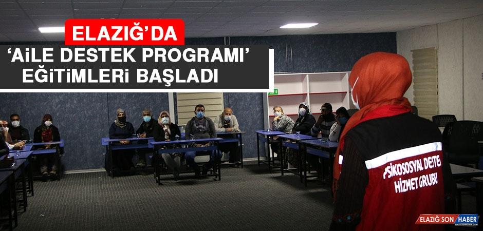 Elazığ'da 'Aile Destek Programı' Eğitimleri Başladı