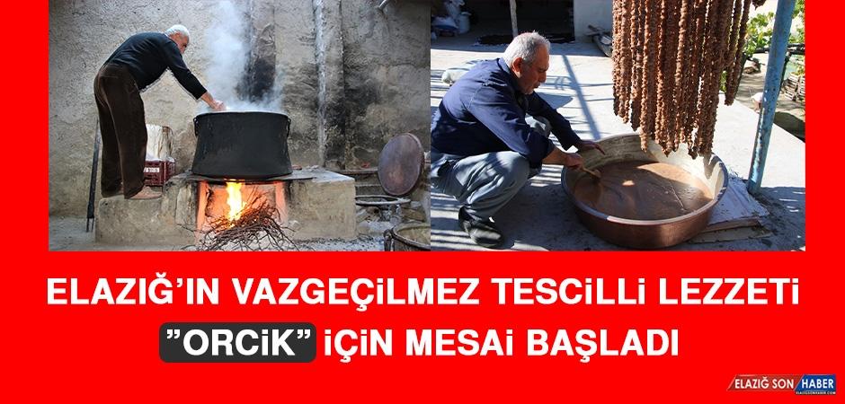 """Elazığ'ın Vazgeçilmez Tescilli Lezzeti """"Orcik"""" İçin Mesai Başladı"""
