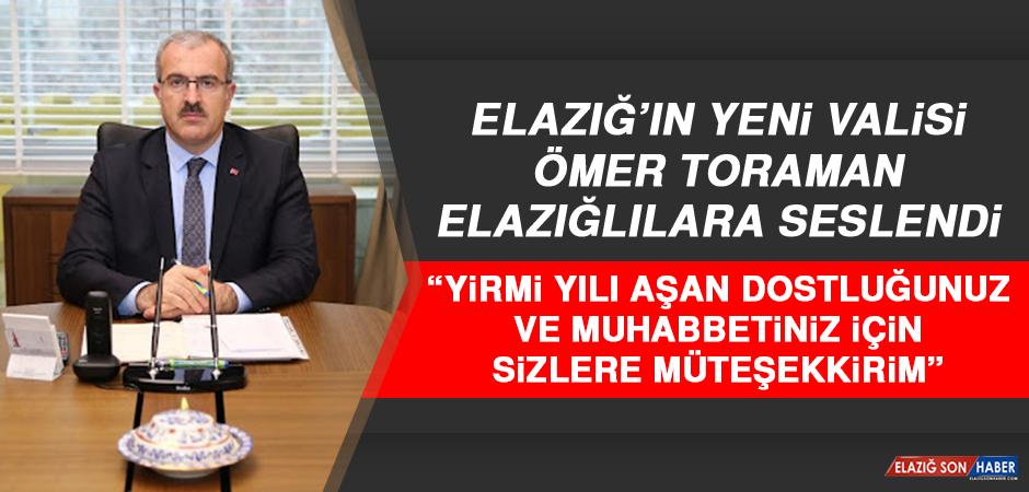 Elazığ'ın Yeni Valisi Ömer Toraman'dan İlk Açıklama