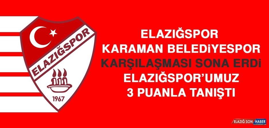 Elazığspor'umuz 3 Puanla Tanıştı