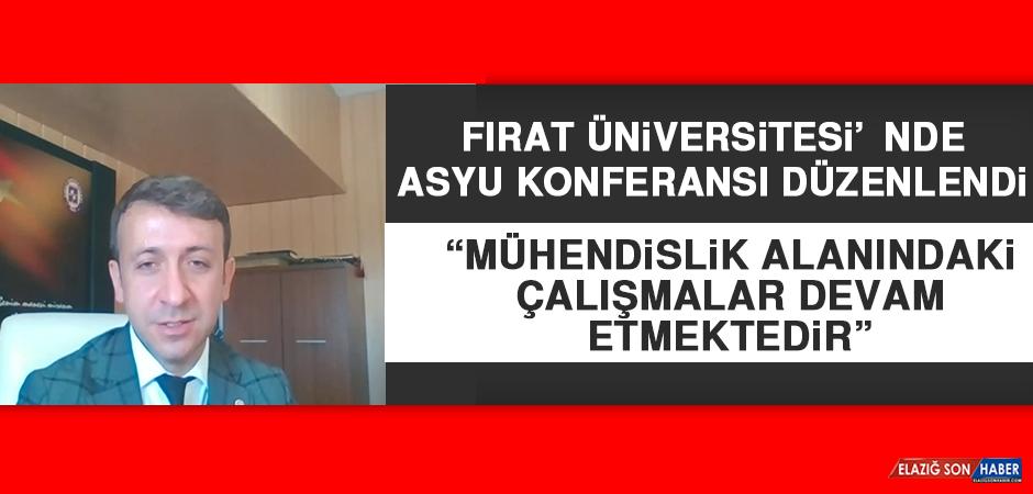 Fırat Üniversitesi'nde ASYU Konferansı Düzenlendi