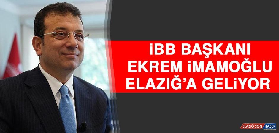 İBB Başkanı Ekrem İmamoğlu Elazığ'a Geliyor