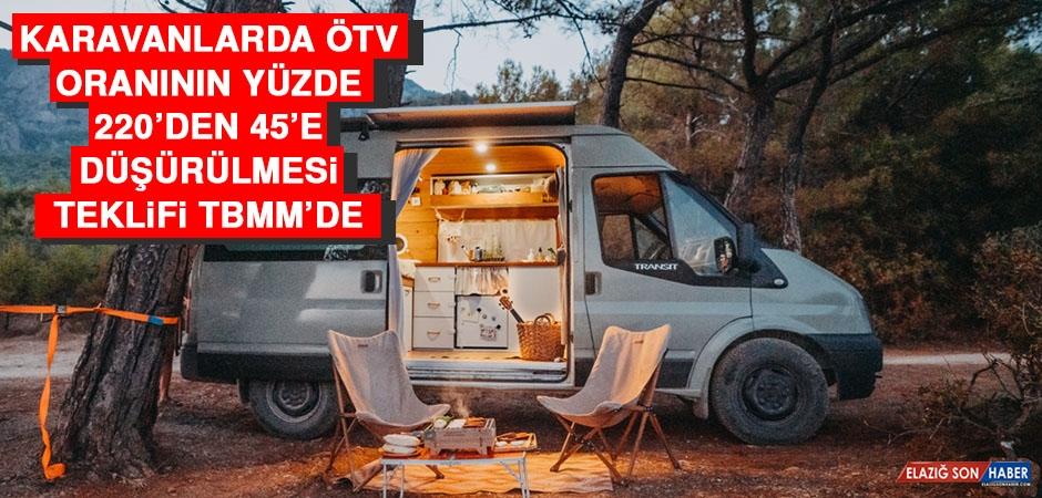 Karavanlarda ÖTV Oranının Yüzde 220'den 45'e Düşürülmesi Teklifi TBMM'de