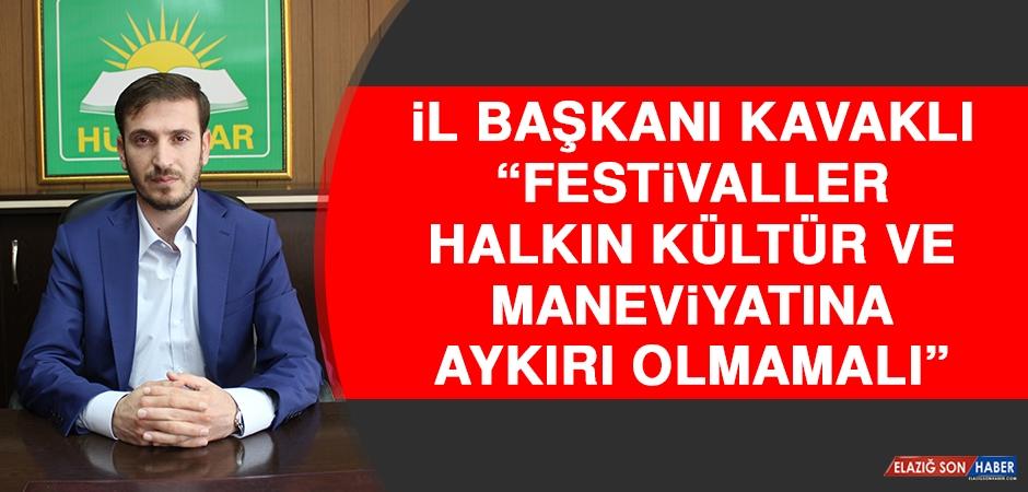 Kavaklı: Festivaller Halkın Kültür ve Maneviyatına Aykırı Olmamalı
