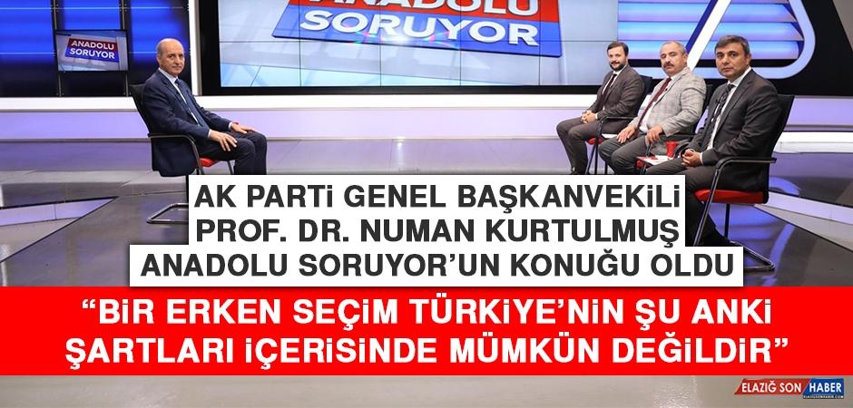 Kurtulmuş: Bir Erken Seçim Türkiye'nin Şu Anki Şartları İçerisinde Mümkün Değildir