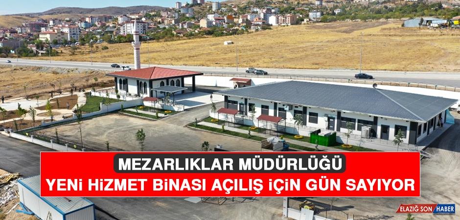 Mezarlıklar Müdürlüğü Yeni Hizmet Binası, Açılış İçin Gün Sayıyor