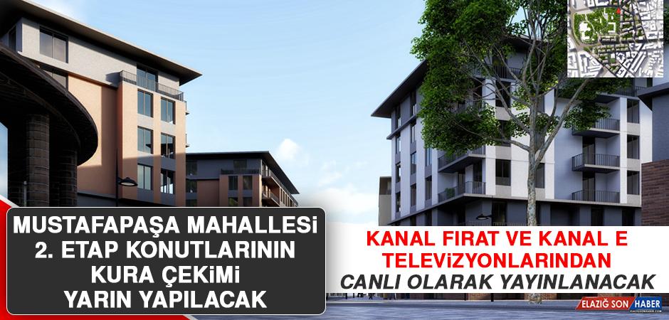 Mustafapaşa Mahallesi 2. Etap Konutların Kurası Çekilecek